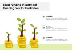Seed Funding Investment Planning Vector Illustration Ppt PowerPoint Presentation Inspiration Rules PDF