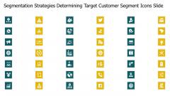 Segmentation Strategies Determining Target Customer Segment Icons Slide Background PDF