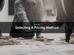 Selecting A Pricing Method Ppt PowerPoint Presentation File Good