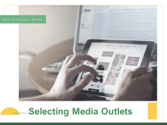 Selecting Media Outlets Ppt PowerPoint Presentation Complete Deck With Slides