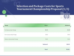 Selection And Package Costs For Sports Tournament Championship Proposal Price Ppt Summary Example File PDF