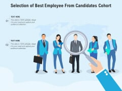Selection Of Best Employee From Candidates Cohort Ppt PowerPoint Presentation Gallery Graphics Pictures PDF