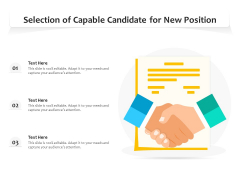 Selection Of Capable Candidate For New Position Ppt PowerPoint Presentation Gallery Ideas PDF