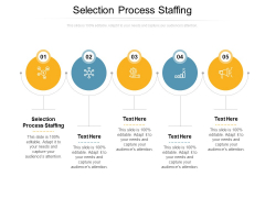 Selection Process Staffing Ppt PowerPoint Presentation Layouts Ideas Cpb