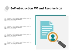 Self Introduction CV And Resume Icon Ppt PowerPoint Presentation Infographics Outline