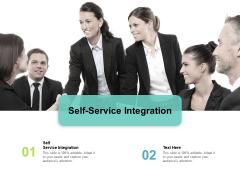 Self Service Integration Ppt PowerPoint Presentation Diagram Lists Cpb Pdf