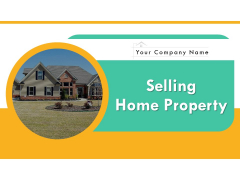 Selling Home Property Ppt PowerPoint Presentation Complete Deck With Slides