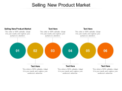 Selling New Product Market Ppt PowerPoint Presentation Visual Aids Backgrounds Cpb Pdf Pdf