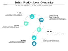 Selling Product Ideas Companies Ppt PowerPoint Presentation Infographics Files Cpb Pdf