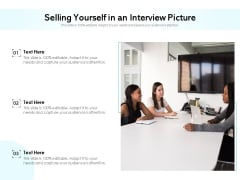 Selling Yourself In An Interview Picture Ppt PowerPoint Presentation Slides Layouts PDF