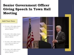 Senior Government Officer Giving Speech In Town Hall Meeting Ppt PowerPoint Presentation Summary Samples PDF