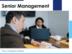 Senior Management Growth Strategy Ppt PowerPoint Presentation Complete Deck