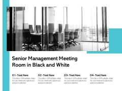Senior Management Meeting Room In Black And White Ppt PowerPoint Presentation Outline Example PDF