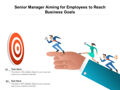 Senior Manager Aiming For Employees To Reach Business Goals Ppt PowerPoint Presentation Pictures Backgrounds