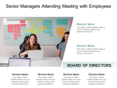 Senior Managers Attending Meeting With Employees Ppt PowerPoint Presentation Gallery Vector PDF