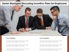 Senior Managers Discussing Incentive Plans For Employees Ppt PowerPoint Presentation Summary Topics PDF