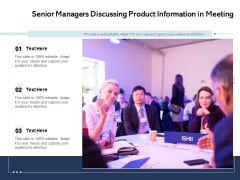 Senior Managers Discussing Product Information In Meeting Ppt PowerPoint Presentation Summary Format Ideas PDF