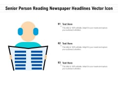 Senior Person Reading Newspaper Headlines Vector Icon Ppt PowerPoint Presentation Gallery Introduction PDF
