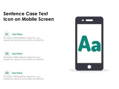 Sentence Case Text Icon On Mobile Screen Ppt PowerPoint Presentation Styles Show PDF