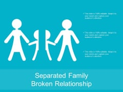 Separated Family Broken Relationship Ppt Powerpoint Presentation Summary Microsoft