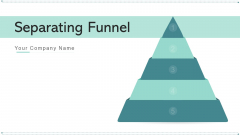 Separating Funnel Evaluating Strategies Ppt PowerPoint Presentation Complete Deck With Slides