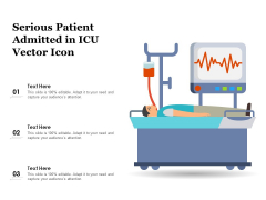 Serious Patient Admitted In ICU Vector Icon Ppt PowerPoint Presentation Professional Deck PDF