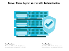 Server Room Layout Vector With Authentication Ppt PowerPoint Presentation Gallery Pictures PDF