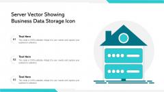 Server Vector Showing Business Data Storage Icon Ppt PowerPoint Presentation File Slideshow PDF