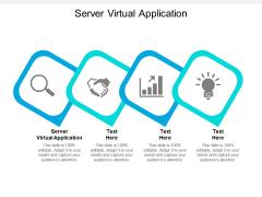 Server Virtual Application Ppt PowerPoint Presentation Samples Cpb