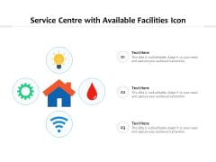 Service Centre With Available Facilities Icon Ppt PowerPoint Presentation Gallery Summary PDF