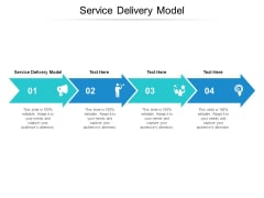 Service Delivery Model Ppt PowerPoint Presentation Show Ideas Cpb