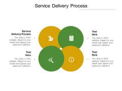 Service Delivery Process Ppt PowerPoint Presentation Ideas Images Cpb