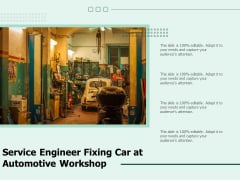 Service Engineer Fixing Car At Automotive Workshop Ppt PowerPoint Presentation File Ideas PDF