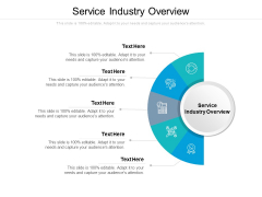 Service Industry Overview Ppt PowerPoint Presentation Infographics Slides Cpb Pdf