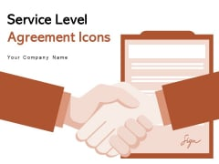 Service Level Agreement Icons Service Provider Customer Support Ppt PowerPoint Presentation Complete Deck