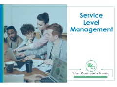 Service Level Management Ppt PowerPoint Presentation Complete Deck With Slides