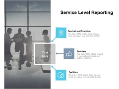 Service Level Reporting Ppt PowerPoint Presentation Infographics Ideas Cpb Pdf