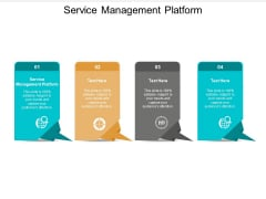 Service Management Platform Ppt PowerPoint Presentation Infographic Template Grid Cpb