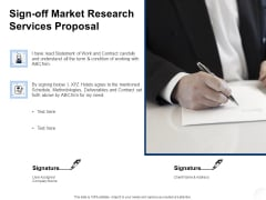 Service Market Research Sign Off Market Research Services Proposal Ppt Pictures Background PDF