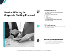 Service Offering For Corporate Staffing Proposal Ppt PowerPoint Presentation Layouts Graphics Pictures