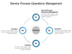 Service Process Operations Management Ppt PowerPoint Presentation Styles Portfolio Cpb