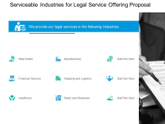 Serviceable Industries For Legal Service Offering Proposal Ppt PowerPoint Presentation Slides Layout Ideas
