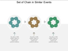 Set Of Chain In Similar Events Ppt Powerpoint Presentation Icon Structure