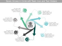 Seven Arrows In Circle With Team Icon And Text Holders Ppt Powerpoint Presentation Pictures Infographic Template