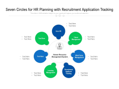 Seven Circles For HR Planning With Recruitment Application Tracking Ppt PowerPoint Presentation Gallery Ideas PDF