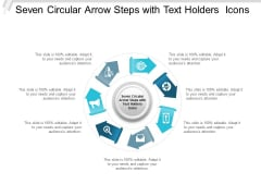 Seven Circular Arrow Steps With Text Holders Icons Ppt Powerpoint Presentation Show Brochure