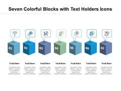 Seven Colorful Blocks With Text Holders Icons Ppt PowerPoint Presentation Layouts Good