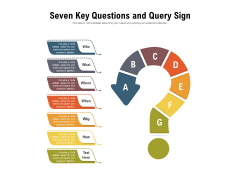 Seven Key Questions And Query Sign Ppt PowerPoint Presentation Styles Infographics PDF