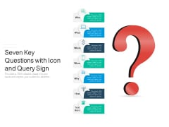 Seven Key Questions With Icon And Query Sign Ppt PowerPoint Presentation File Graphics Download PDF