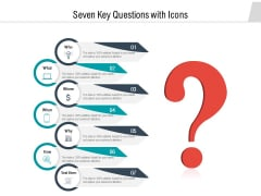 Seven Key Questions With Icons Ppt PowerPoint Presentation Model Slides PDF